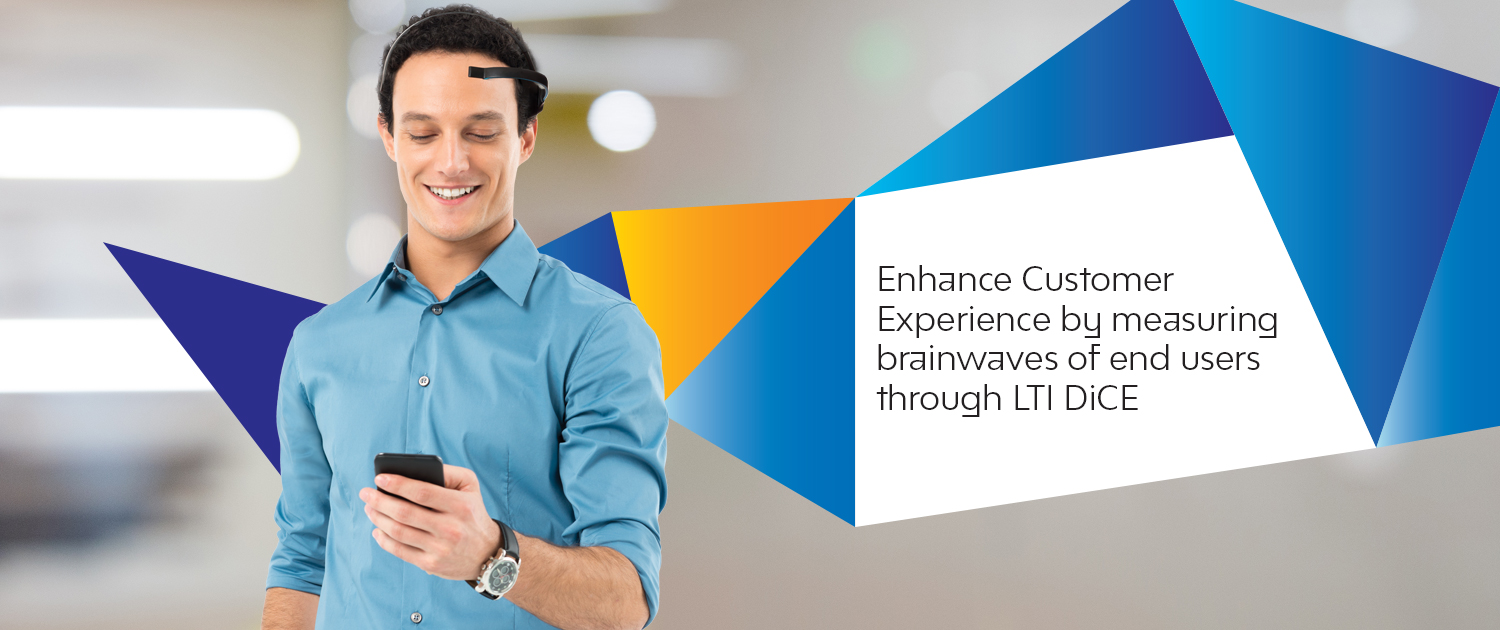 Enhance Cusomer Experience by measuring brainwaves of end users through LTI DiCE