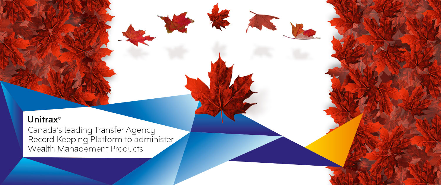 Canada's Leading Transfer Agency Record Keeping Platform to administer the Wealth Management Products.