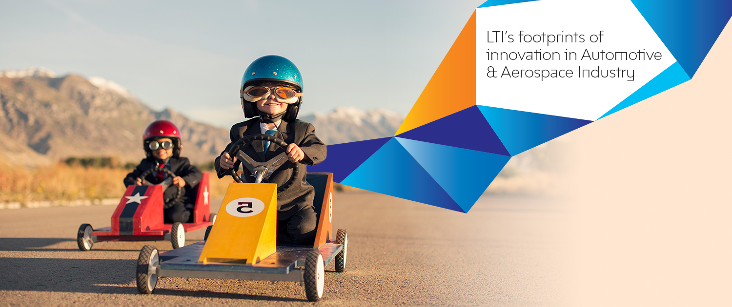 LTIs footprints of innovation in Automotive & Aerospace Industry