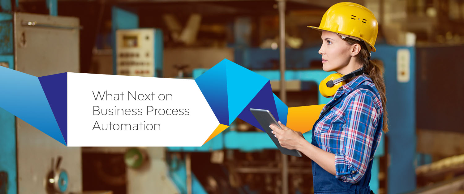 What Next on Business Process Automation