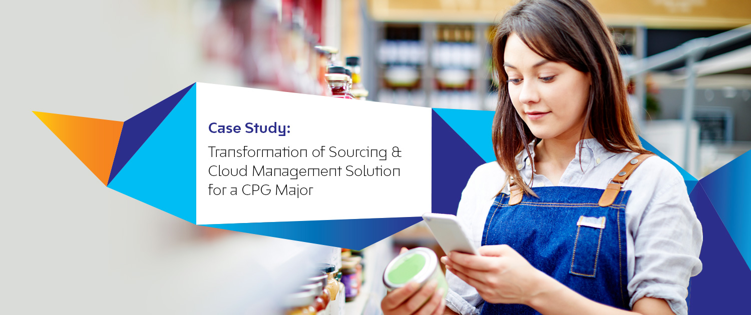 Transformation of Sourcing & Cloud Management Solution for a CPG Major