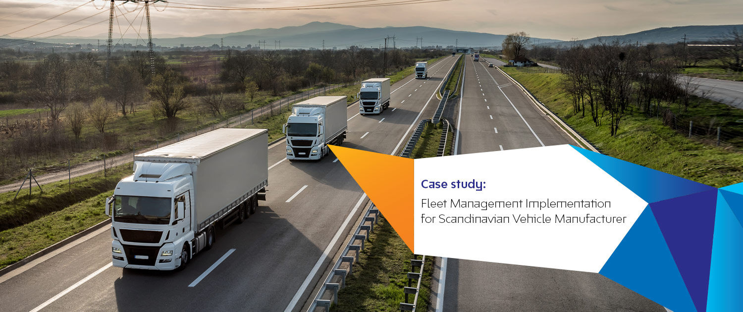 Fleet Management Implementation for Scandinavian Vehicle Manufacturer