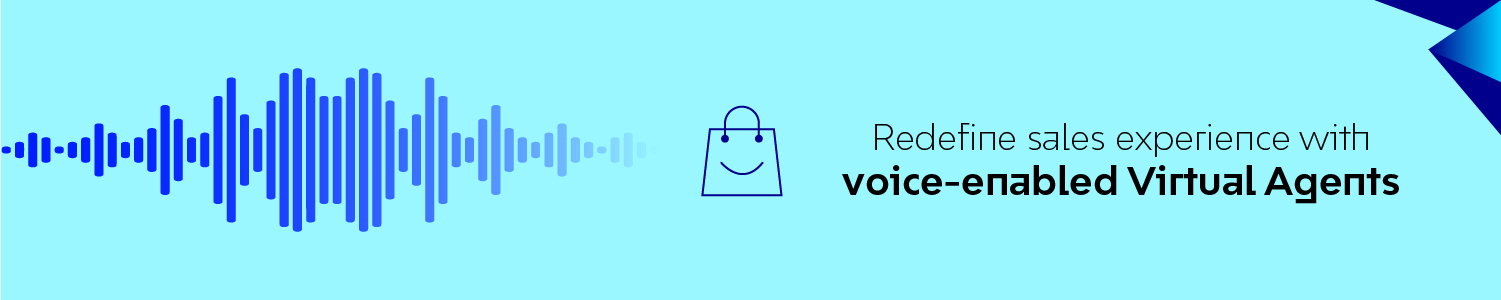Redefine sales experience with voice-enabled virtual agents