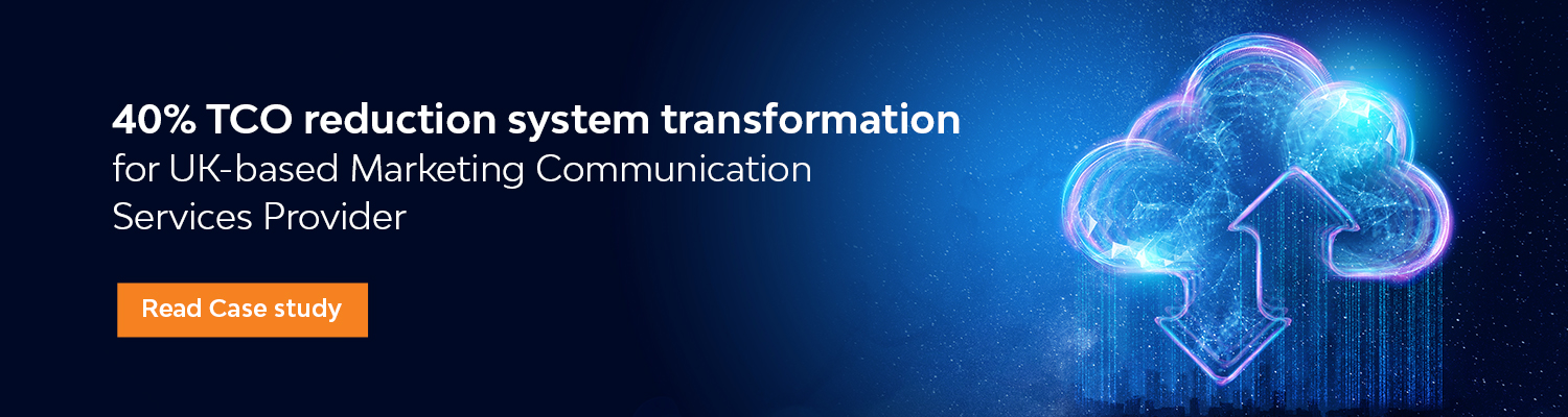 40% TCO reduction, system transformation for UK-based Marketing
