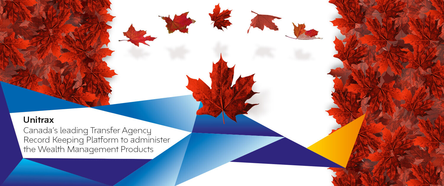 Unitrax Canada's leading Transfer Agency Record Keeping Platform to administer the WMP