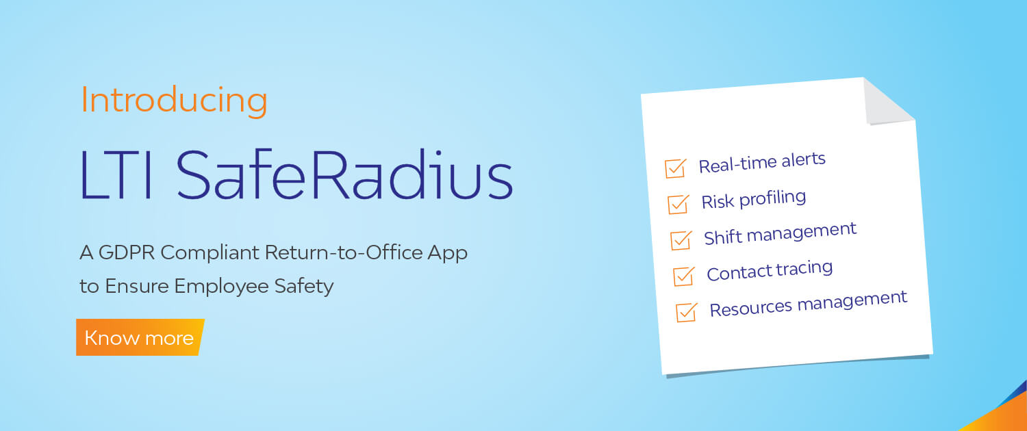 LTI Introduces SafeRadius, a Return-to-Work App to Ensure Employee Safety