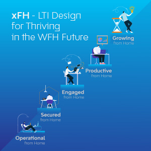 xFH - LTI Design for Thriving in the WFH Future
