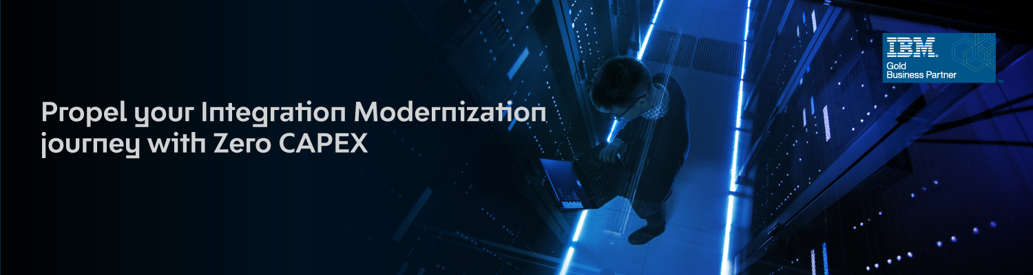 Propel your Integration Modernization journey with Zero CAPEX