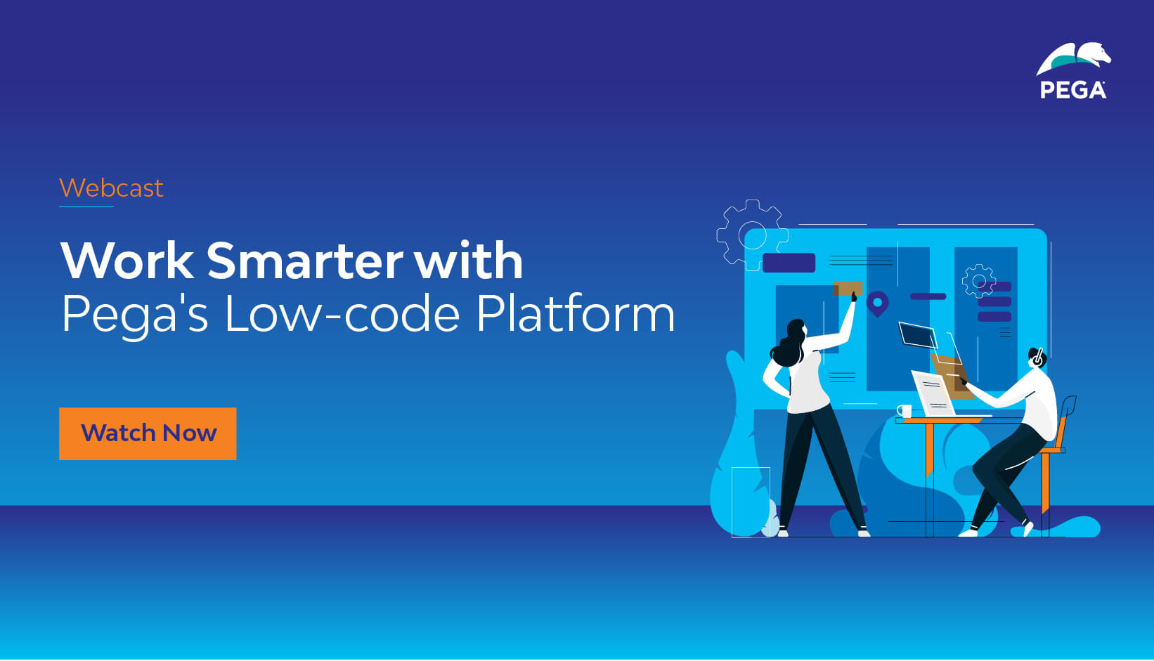 Work Smarter with Pega's Low-code Platform Webcast
