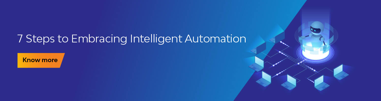 7 Steps to Embracing Intelligent Automation