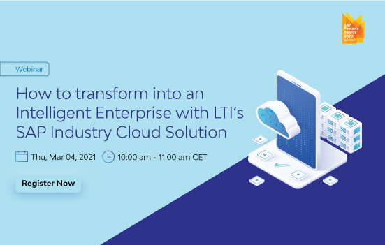 Be an Intelligent Enterprise with LTI's SAP Industry Cloud Solution