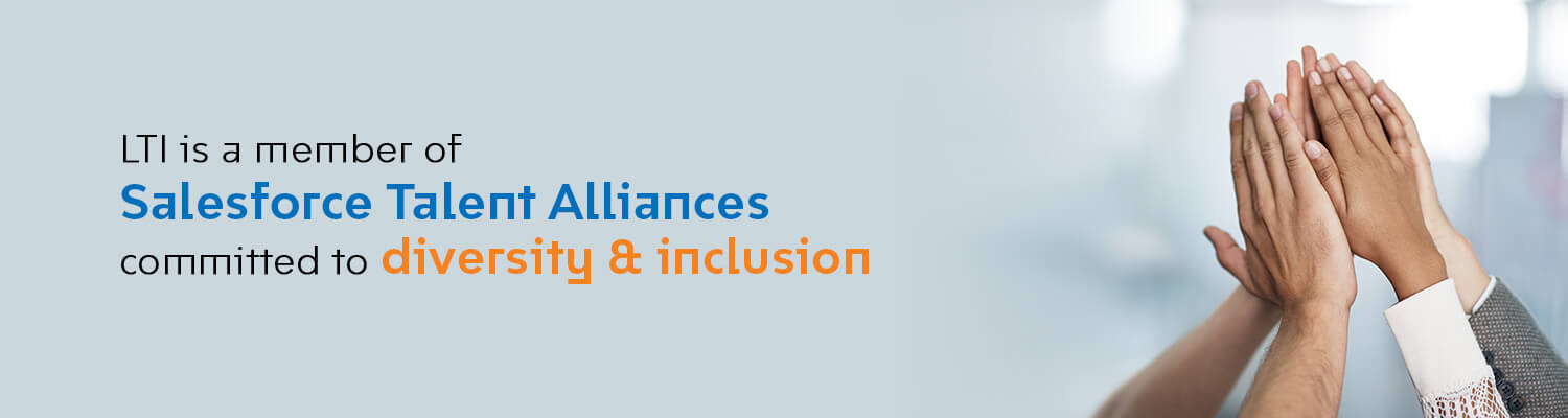 LTI is a member of Salesforce Talent Alliances committed to diversity and inclusion