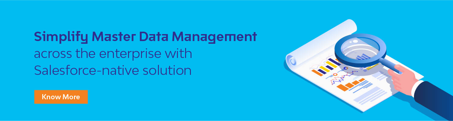 Simplify Master Data Management across the enterprise with Salesforce