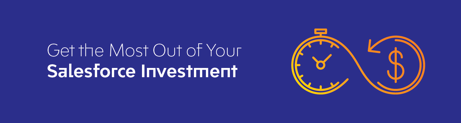 Get the Most Out of Your Salesforce Investment