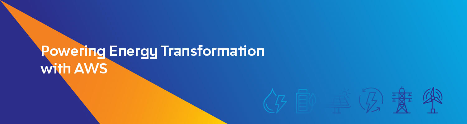 Powering Energy Transformation with AWS