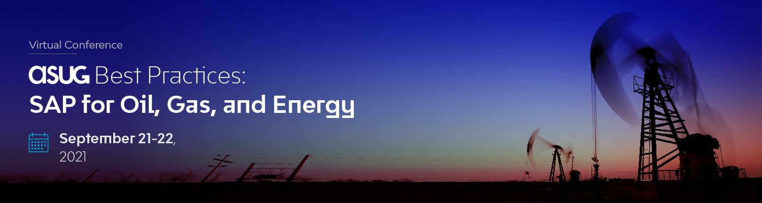 ASUG Best Practices: SAP for Oil, Gas, and Energy